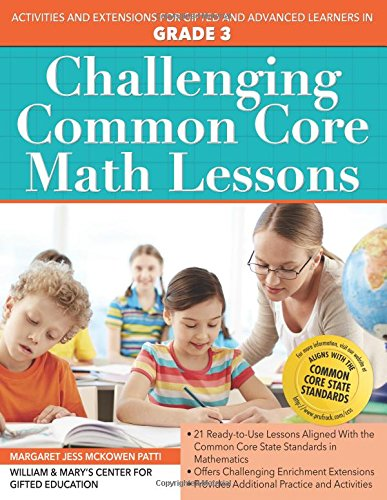 Challenging Common Core Math Lessons (Grade 3): Activities and Extensions for Gifted and Advanced Learners in Grade 3
