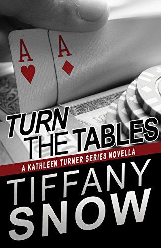 Turn the Tables: A Kathleen Turner Series Novella (Tiffany Tables)