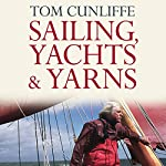 Sailing, Yachts and Yarns | Tom Cunliffe