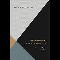Redimindo a matemática: Uma abordagem teocêntrica