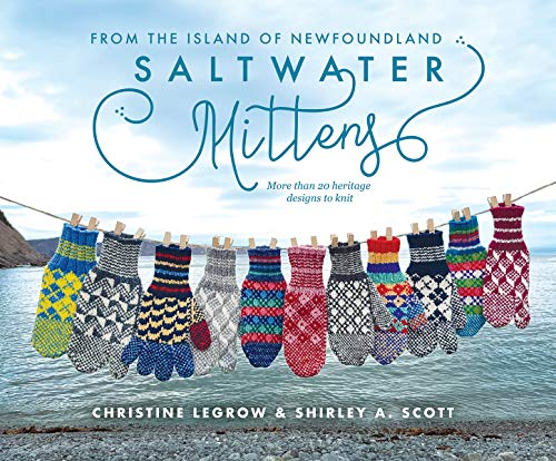 (Saltwater Mittens: From the Island of Newfoundland, More Than 20 Heritage Designs to Knit)