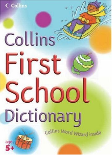Collins First School Dictionary (Collin's Children's Dictionaries) pdf epub