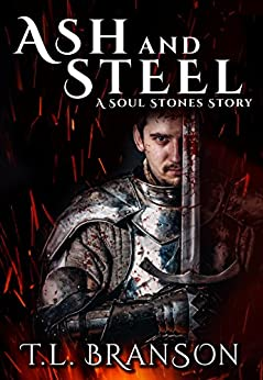 Ash and Steel: A Soul Stones Story by [Branson, T.L.]