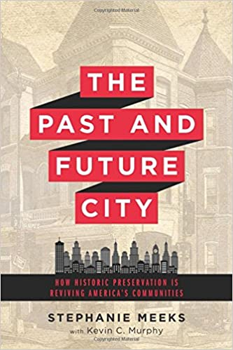 Book Past and Future City: How Historic Preservation in Reviving America's Communities