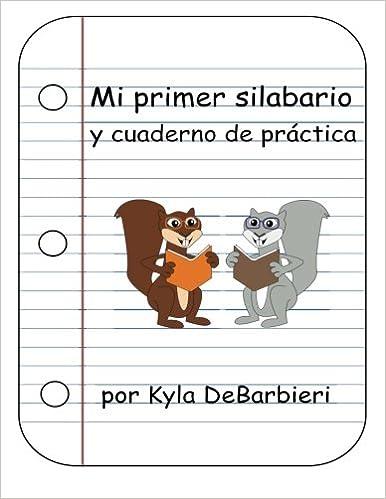 Amazon.com: Mi primer silabario (Spanish Edition) (9781495407734): Kyla M DeBarbieri: Books