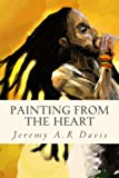 Painting from the Heart, Jeremy Davis, 1490988653
