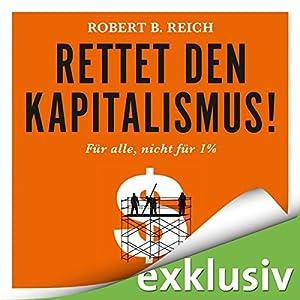 Rettet den Kapitalismus! Für alle, nicht für 1% Hörbuch
