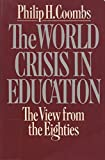img - for The World Crisis in Education: The View from the Eighties book / textbook / text book