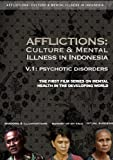 Afflictions: Culture & Mental Illness in Indonesia, V.1: Psychotic Disorders