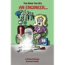 You Know You Are An Engineer... by Richard McChesney (2013-10-22)