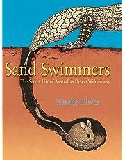 Sand Swimmers: The Secret Life of Australia's Desert Wilderness