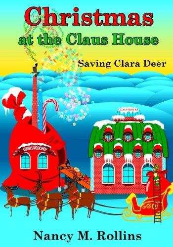 Christmas At The Claus House: Saving Clara Deer PDF