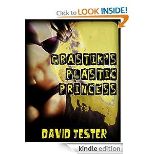 Grastik's Plastic Princess (a laugh out loud comedy) David Jester