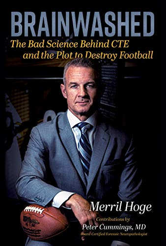 Brainwashed: The Bad Science Behind CTE and the Plot to Destroy Football (Brainwashed Challenging The Myth Of Black Inferiority)