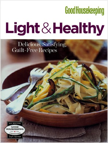 GOOD HOUSEKEEPING: LIGHT & HEALTHY (Good Housekeeping Cookbooks)