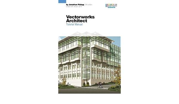 vectorworks architect tutorial manual fifth edition jonathan rh amazon com vectorworks architect tutorial manual pdf download vectorworks architect tutorial manual pdf
