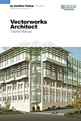 Vectorworks Architect Tutorial Manual, Fifth Edition