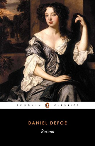 Roxana, Or the Fortunate Mistress (Penguin Classics)