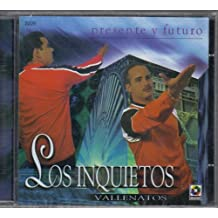 """Los Inquietos Del Vallenato """"Presente Y Futuro"""""""