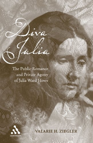 Diva Julia: The Public Romance and Private Agony of Julia Ward Howe