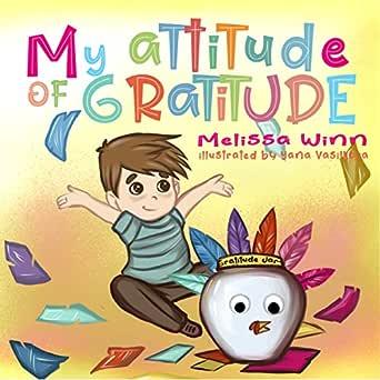 My Attitude of Gratitude: Growing Grateful Kids. Teaching ...