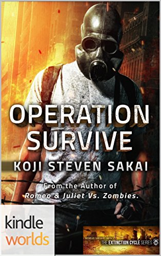 Extinction Cycle: OPERATION Survive (Kindle Worlds Novella) by [Sakai, Koji Steven]