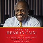 This Is Herman Cain!: My Journey to the White House | Herman Cain