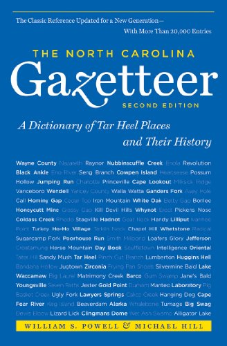 The North Carolina Gazetteer, 2nd Ed: A Dictionary of Tar Heel Places and Their - Place North Carolina