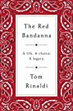 img - for The Red Bandanna: A life, A Choice, A Legacy book / textbook / text book