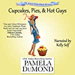 Cupcakes, Pies, and Hot Guys : An Annie Graceland Cozy Mystery Book 3 | Pamela DuMond