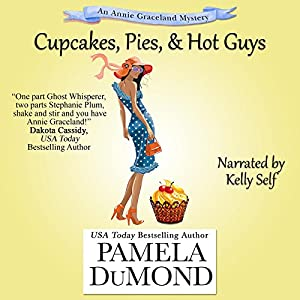 Cupcakes, Pies, and Hot Guys Audiobook