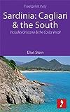 Sardinia: Cagliari & the South Footprint Focus Guide: Includes Oristano & the Costa Verde