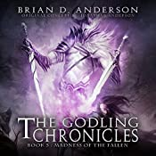 The Godling Chronicles: Madness of the Fallen, Book 5 | Brian D. Anderson