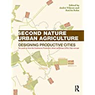 Second Nature Urban Agriculture: Designing Productive Cities
