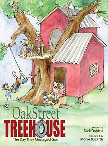 Oak Street Tree House: The Day They Messaged God - Oak Tree House