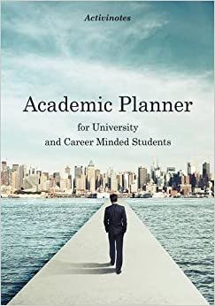 Academic Planner for University and Career Minded Students by Activinotes (2016-05-06)