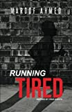 Running Tired, Maroof Ahmed, 149173387X