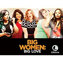 Big Women: Big Love Season 1