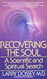 Recovering the Soul, Larry Dossey, 055334790X