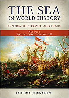 The Sea in World History [2 volumes]: Exploration, Travel, and Trade