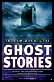 img - for The World's Greatest Ghost Stories book / textbook / text book