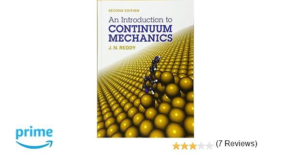 An introduction to continuum mechanics j n reddy 9781107025431 an introduction to continuum mechanics j n reddy 9781107025431 amazon books fandeluxe Choice Image
