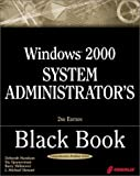 img - for Windows 2000 System Administrator's Black Book with CDROM by Haralson, Deborah, Sjouwerman, Stu, Shilmover, Barry, Stewar (2001) Paperback book / textbook / text book