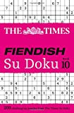 The Times Fiendish Su Doku Book 10
