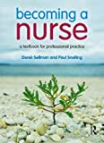 Becoming a Nurse, Paul Snelling and Derek Sellman, 0132389231