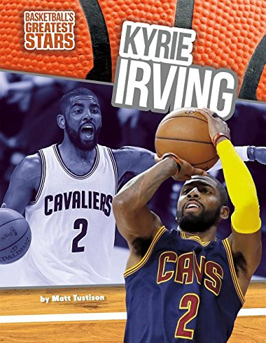 Kyrie Irving (Basketball's Greatest Stars)