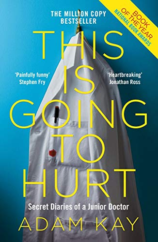This is Going to Hurt Secret Diaries of a Junior Doctor (English Edit