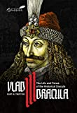 Vlad III Dracula: The Life and Times of the