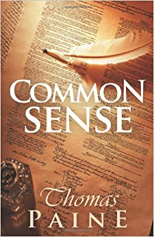 common sence by thomas paine Common sense has 24539 ratings and 1255 reviews angela said: time makes more converts than reason – thomas paine and with that early quote, thi.