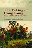 The Taking of Hong Kong : Charles and Clara Elliot in China Waters, Hoe, Susanna and Roebuck, Derek, 9622099882